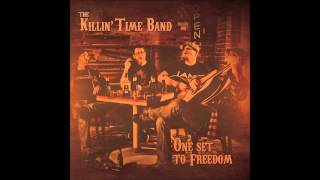 Killin' Time Band - 13 Don't Be Bitter (Official Audio)
