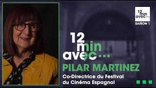 12 min avec - PILAR MARTINEZ-VASSEUR