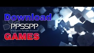 How to download HD ppsspp Games For Free!!