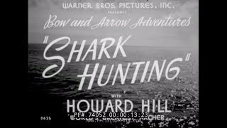 HUNTING SHARKS WITH A BOW AND ARROW  HOWARD HILL  74052