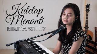 Download lagu KUTETAP MENANTI ( NIKITA WILLY ) - MICHELA THEA COVER