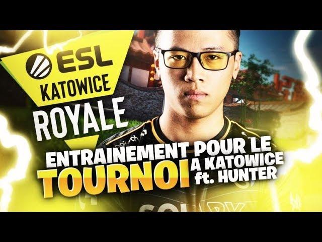 ENTRAINEMENT POUR LE TOURNOI FORTNITE KATOWICE EN POLOGNE ft. HUNTER