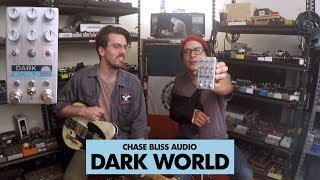Pedals and Effects: Dark World by Chase Bliss Audio