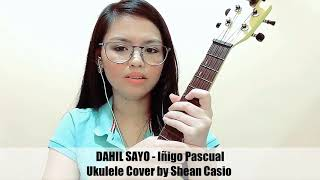 DAHIL SAYO - Iñigo Pascual | Ukulele Cover with Chords by Shean Casio