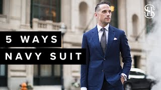 5 Ways To Wear A Navy Suit | Classic Men's Style Lookbook