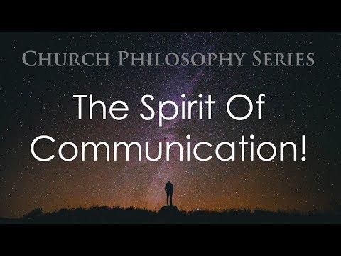 4/8/2018 PM - The Spirit Of Communication! - Ephesians 4:15