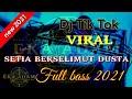 Dj Tik Tok Terbaru  Dj Setia Berselimut Dusta Tik Tok Remix Terbaru  Full Bass Viral Enak  Mp3 - Mp4 Download