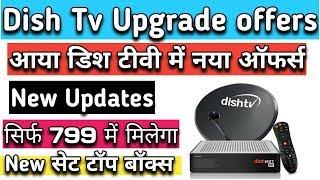 dish tv offers 2019 - dish tv upgrade new dishtv nxt hd set top box | dish tv plans