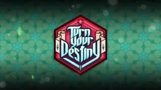 Turn your Destiny