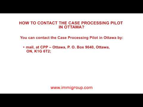 How to contact the Case Processing Pilot in Ottawa
