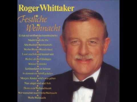 Roger whittaker macht hoch die t r die tor macht weit for Macht hoch die tur die tor macht weit