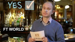 FT Pub Quiz: What has the EU done for Britain? | FT World