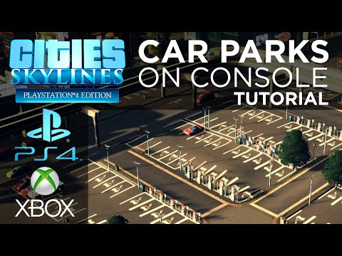 Cities: Skylines | PS4 | XBox | Car Parks/Parking Lots Tutorial | (Green Cities DLC Required)
