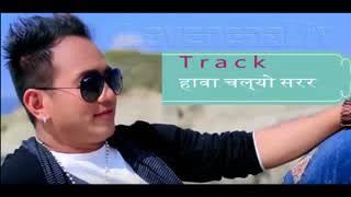 Music Track Hawa chalyo sarara हावा चल्यो सरर by ramji khand nepali folk koraoke low