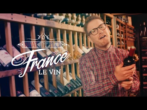 What The Fuck France - Le Vin