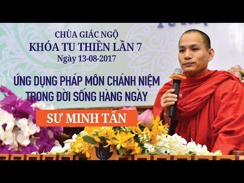Khóa tu Thiền lần thứ 7: Ứng dụng pháp môn chánh niệm trong đời sống hàng ngày - Sư Minh Tấn
