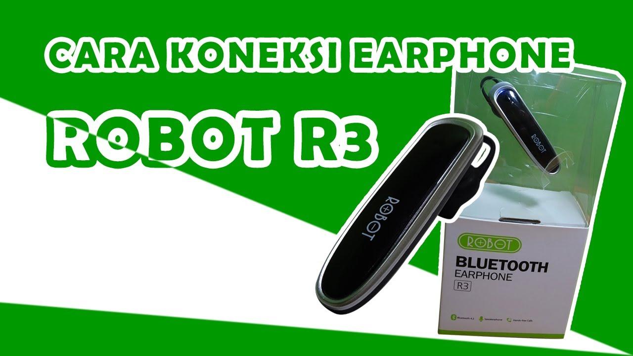 Cara Menggunakan Earphone Bluetooth Robot R3 Tutorial Mudah Youtube