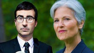 John Oliver & Jill Stein (My Response)