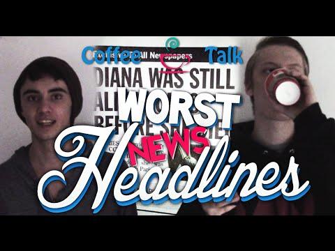 Coffee Talk | Worst News Headlines