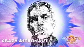 Crazy Astronaut - A Message to Shankra Festival 2016