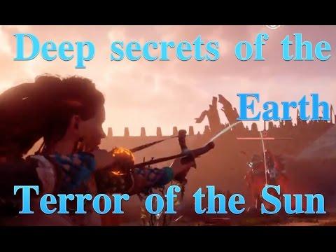 Horizon Zero Dawn: Deep secrets of the Earth   The Terror of the Sun (complete quests)
