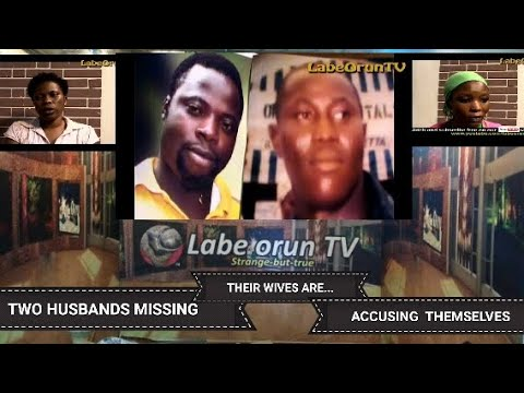 Download TWO HUSBANDS ARE MISSING;THEIR WIVES ARE SUSPECTING THEMSELVES