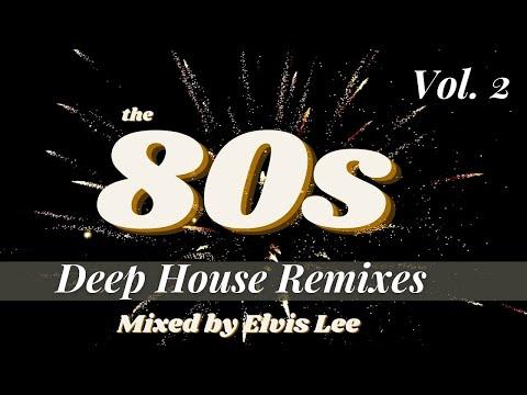 The 80s Deep House Remixes Vol 2 Erasure Kool u0026 The Gang Elton John Survivor and much more