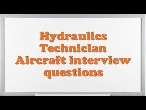 Hydraulics Technician Aircraft interview questions