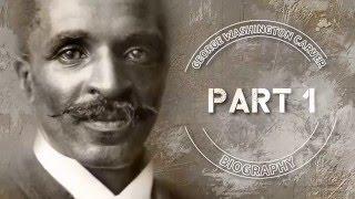 George Washington Carver Bio Part 1
