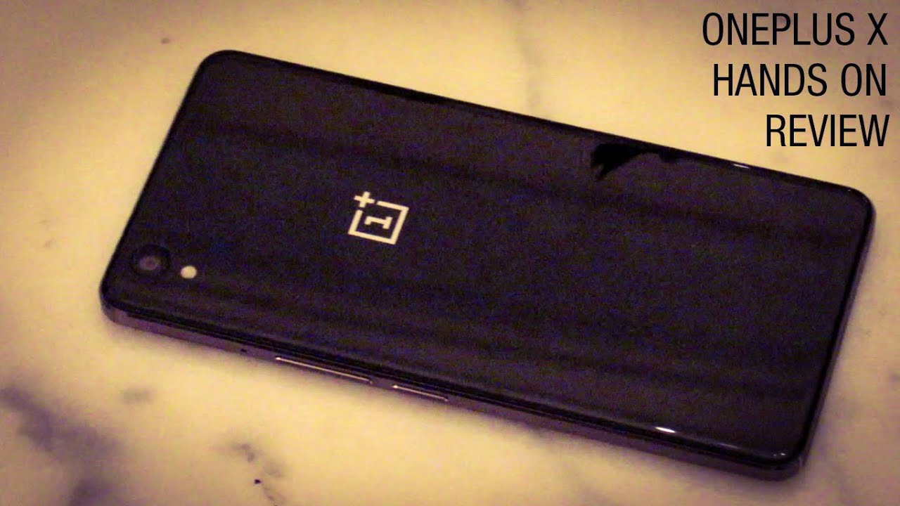 OnePlus X hands on review detailed [CAMERA, BENCHMARKS ...