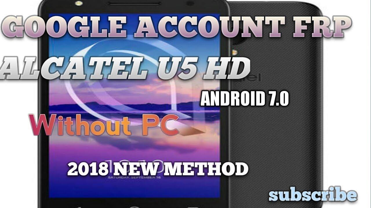 Alcatel U5 HD FRP bypass 7 0 new method 2018 without PC