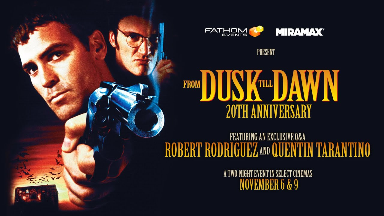 From Dusk Till Dawn 20th Anniversary - Fathom Events Trailer + Tarantino / Rodriguez Intro