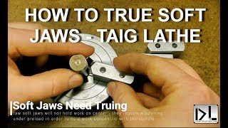 Taig Lathe - Machining the Soft Jaws