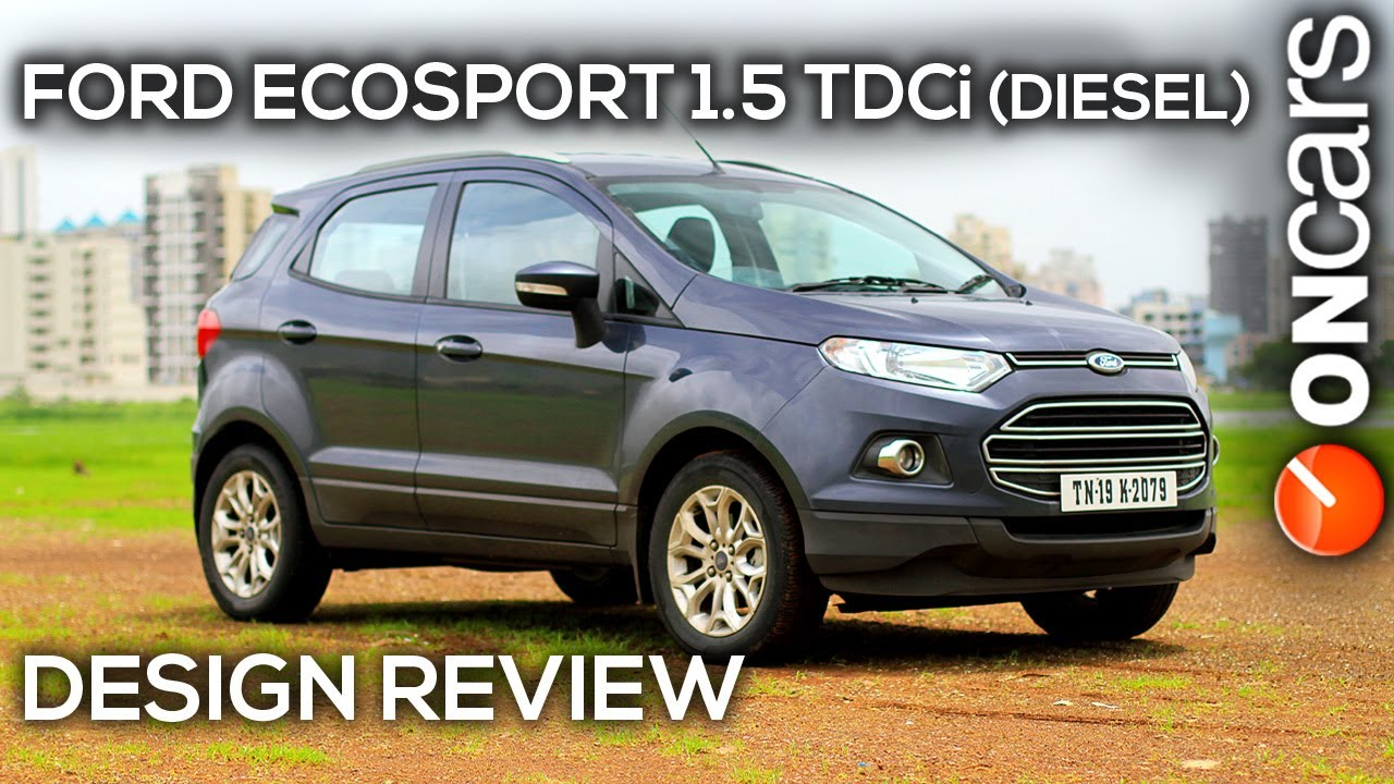 Ford EcoSport 15 TDCi Diesel Titanium O Design Review By OnCars India