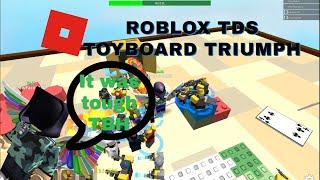ROBLOX TDS TOYBOARD TRIUMPH