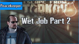Wet Job Part 2  - Peacekeeper Task - Escape from Tarkov Questing Guide EFT