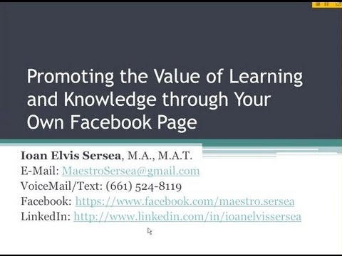 Promoting the Value of Learning and Knowledge through Your Own Facebook Page (OTC13)