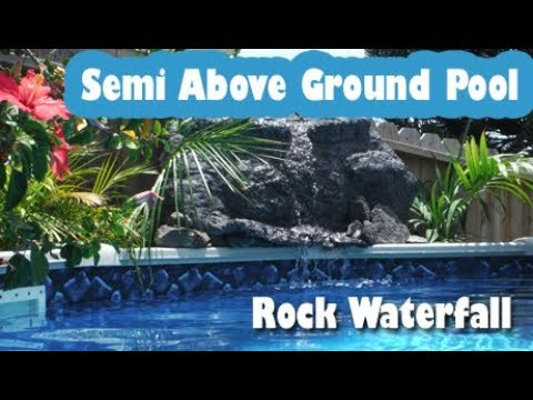 Rock Waterfall Semi Above Ground Pool Youtube