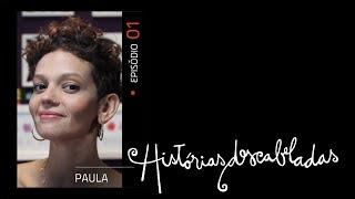 Histórias Descabeladas - T01 - E01 - Paula