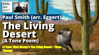 Paul Smith : The Living Desert (A Tone Poem)