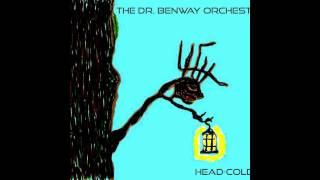 The Dr Benway Orchestra - HEAD-COLD [FULL EP]