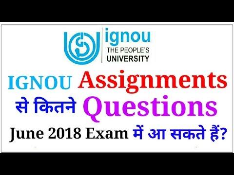 IGNOU Assignment से कितने Questions June 2018 Exam में आ सकते है? | IGNOU June TEE Exam Tips |