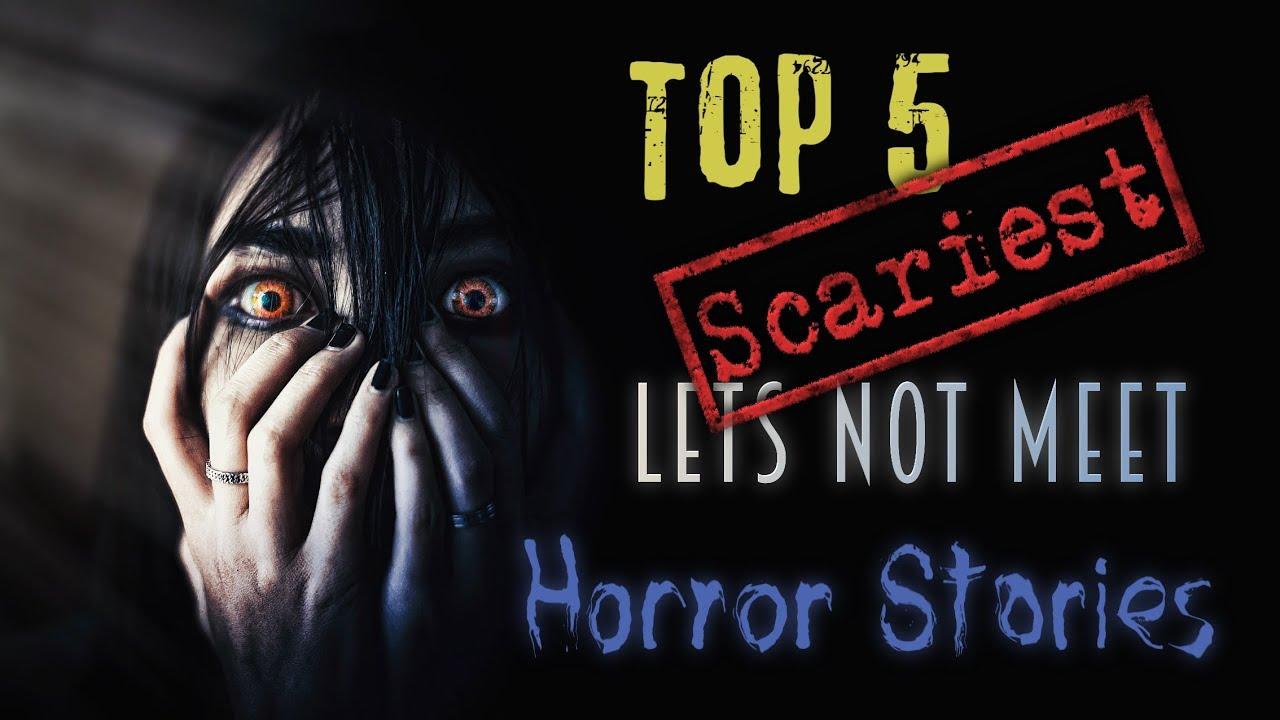 TOP 5 SCARIEST LETS NOT MEET STORIES | best Reddit horror