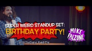 Super Weird Standup Set: Birthday Party