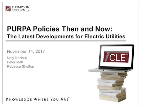 PURPA Policies Then and Now: The Latest Developments for Electric Utilities