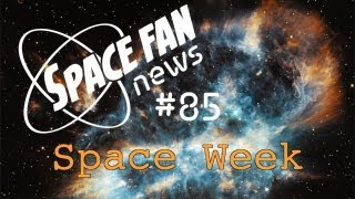 Space Fan News #86: Space Week Preview