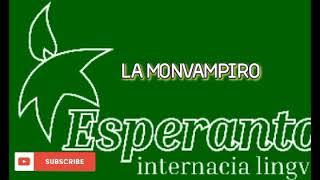 ESPERANTO MUSIC * LA MONVAMPIRO