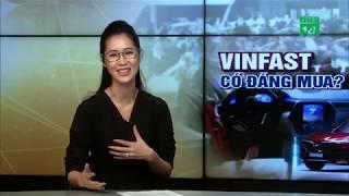 Ô tô Vinfast có đáng mua hay không? | VTC14