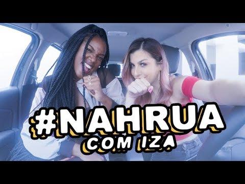 #NahRua com Iza | Nah Cardoso