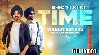 || Behind The Scence || Time|| || Virasat Sandhu Feat.Goldy Manepuria || 62West Studio ||